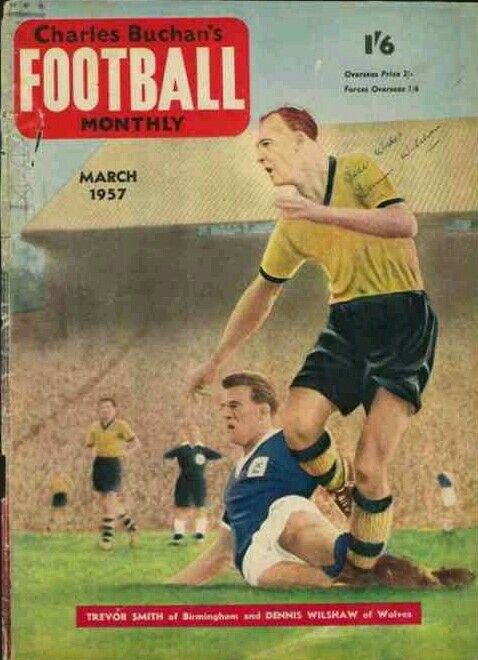 Charles Buchan's Football Monthly for March 1957 with Dennis Wilshaw of Wolves and Trevor Smith of Birmingham City on the cover.