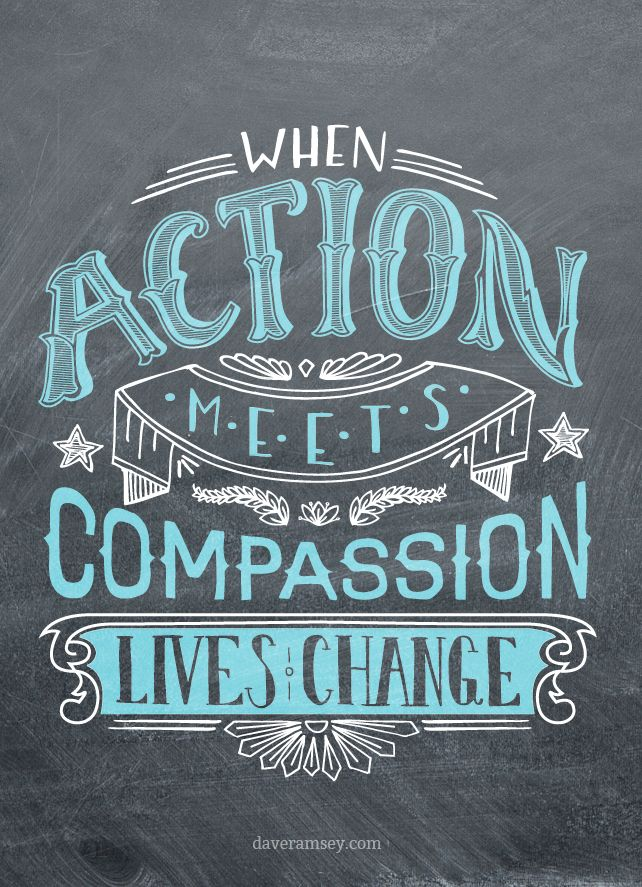 When Action Meets Compassion, lives change.                                                                                                                                                      More