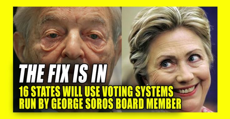 16 states will use voting systems run by Soros board member. The Fix Is In!! Smartmatic machines