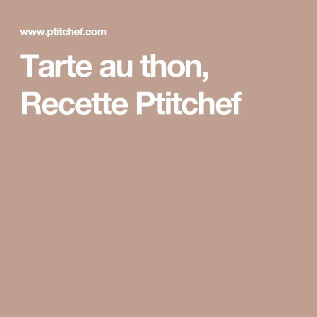 Tarte au thon, Recette Ptitchef