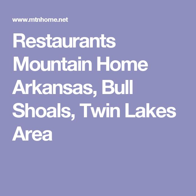 Restaurants Mountain Home Arkansas, Bull Shoals, Twin Lakes Area