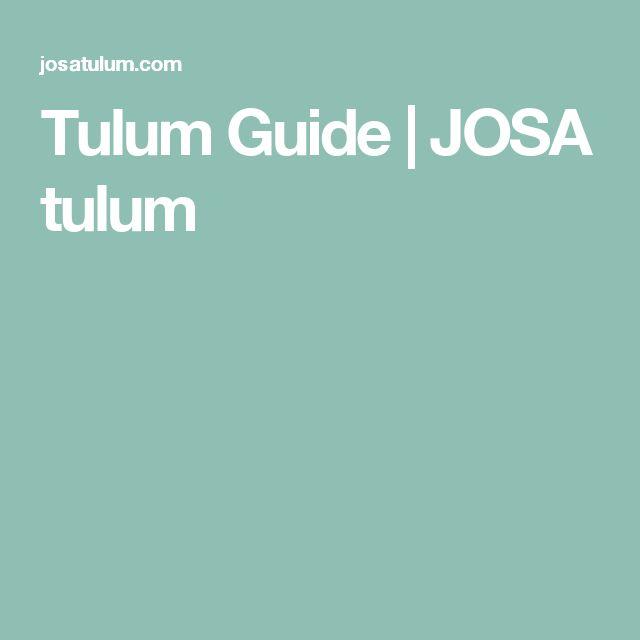 Tulum Guide | JOSA tulum