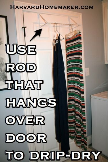 Need a good place to drip-dry clothes?  Use a bar over your laundry room door to dry even the longest things.  30 Tips to Help Keep Your Laundry from Making You Crazy.  #laundry #organize #harvardhomemaker