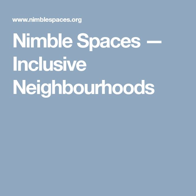 Nimble Spaces — Inclusive Neighbourhoods