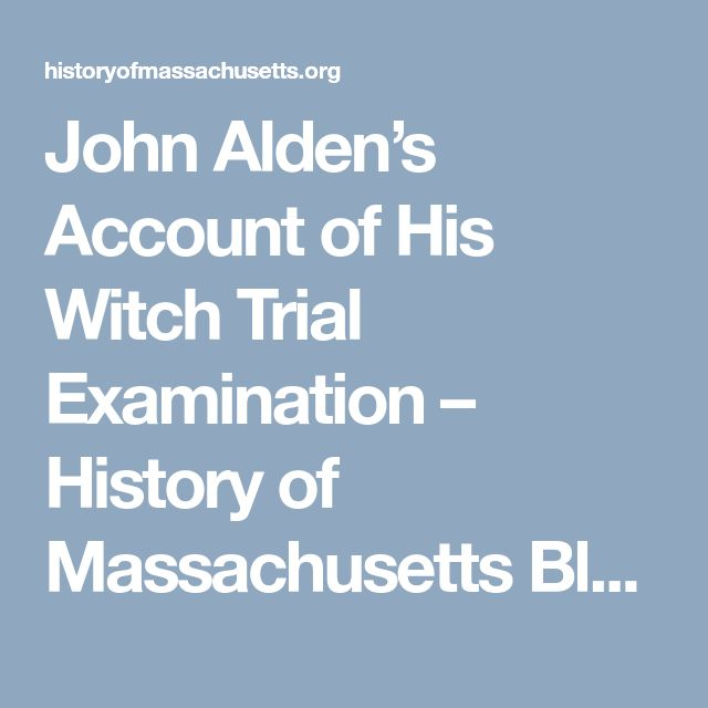 John Alden's Account of His Witch Trial Examination – History of Massachusetts Blog