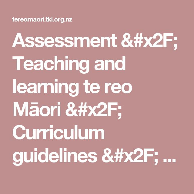 Assessment / Teaching and learning te reo Māori / Curriculum guidelines / Home - Te reo Māori