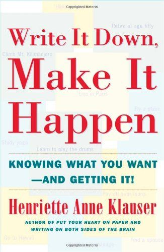 Write It Down Make It Happen: Knowing What You Want And Getting It: Amazon.de: Henriette Anne Klauser: Fremdsprachige Bücher