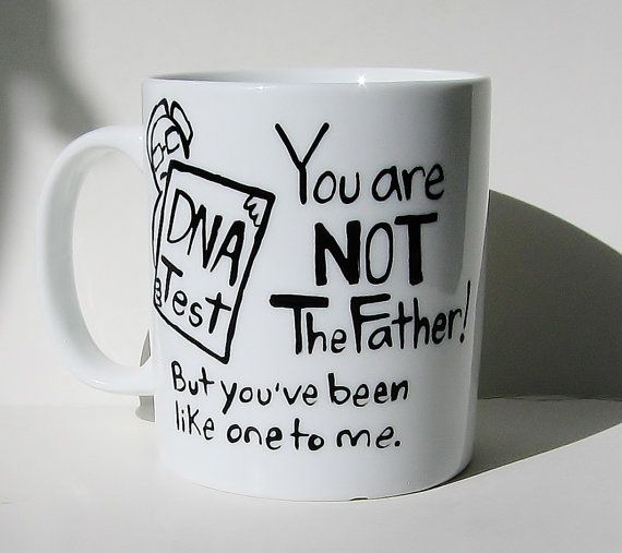 You Are Not The Father...Funny Father Figure Mug, Father's Day Gift, Stepfather ORDER BY DEC. 18TH/Delivery before Christmas (within U.S.)