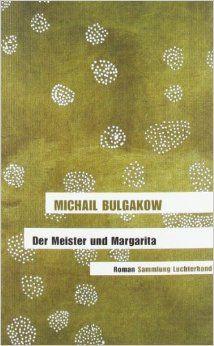 Der Meister und Margarita - Michail Bulgakow