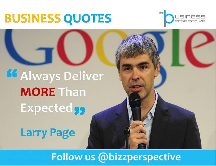Always Deliver MORE Than Expected  #LarryPage #Google #BusinessManagement #BusinessQuotes #CEOQuotes