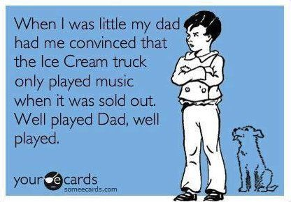 lol: Plays Dads, Cream Trucks, Good Ideas, Poor Kids, Remember This, Ice Cream, My Dads, Smart Dads, Music Trucks
