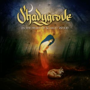 Shadygrove - In the Heart of Scarlet Wood - 2018. Album and review.