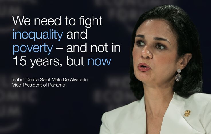 We need to fight inequality and poverty – and not in 15 years, but now. - Isabel Cecilia Saint Malo De Alvarado