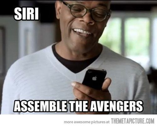 "If Siri didn't understand the first time I can hear him say ""English mutherf*cker do you speak it? Assemble the AVENGERS"""