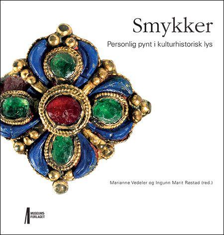 Jewlery. By Marianne Vedeler, Ingunn Marit Røstad, Museumsforlaget