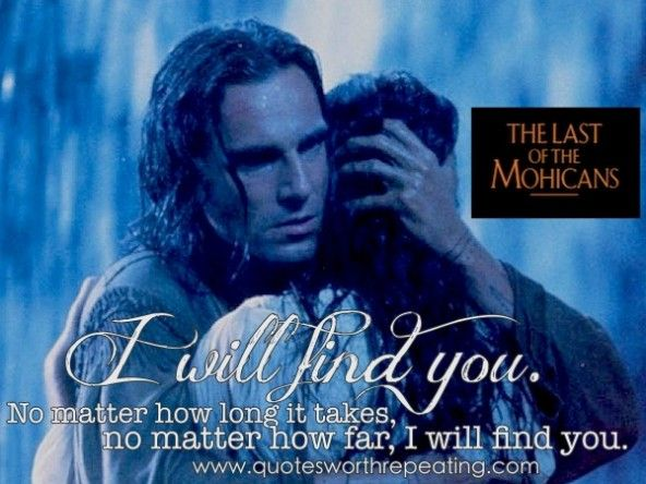Romantic Movie Quotes: Last Of The Mohicans