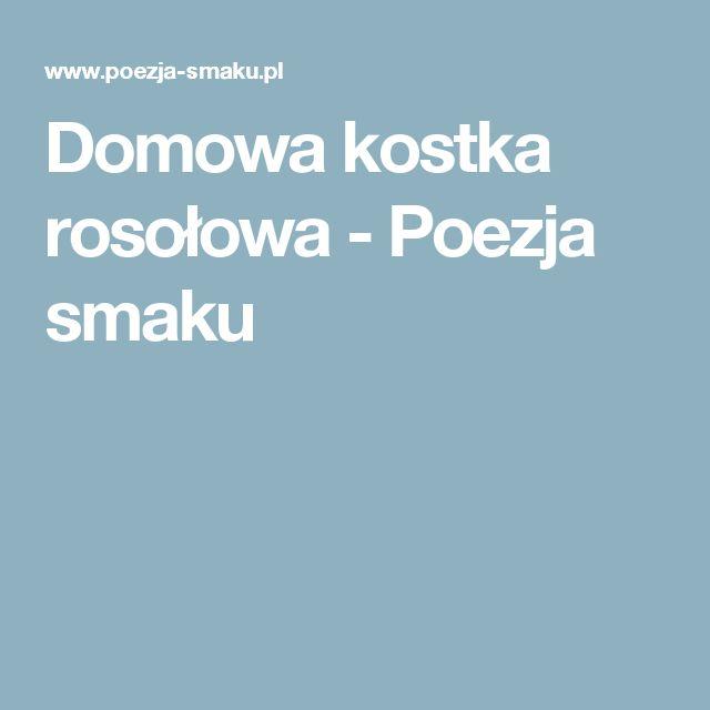 Domowa kostka rosołowa - Poezja smaku