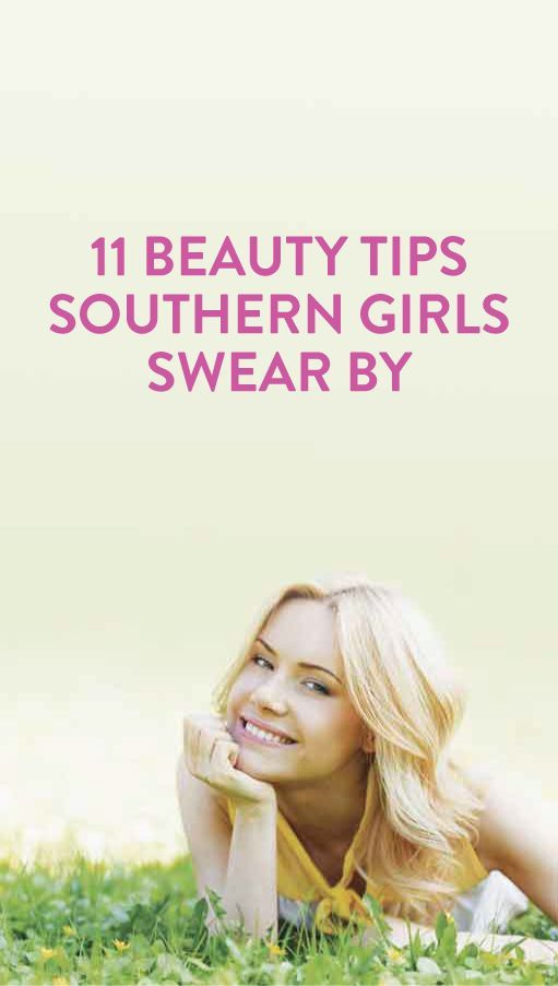 beauty tips southern girls swear by