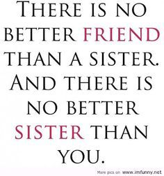 sister+humor+quotes | ... you ll be my chello sister till the end shaleny my little sister