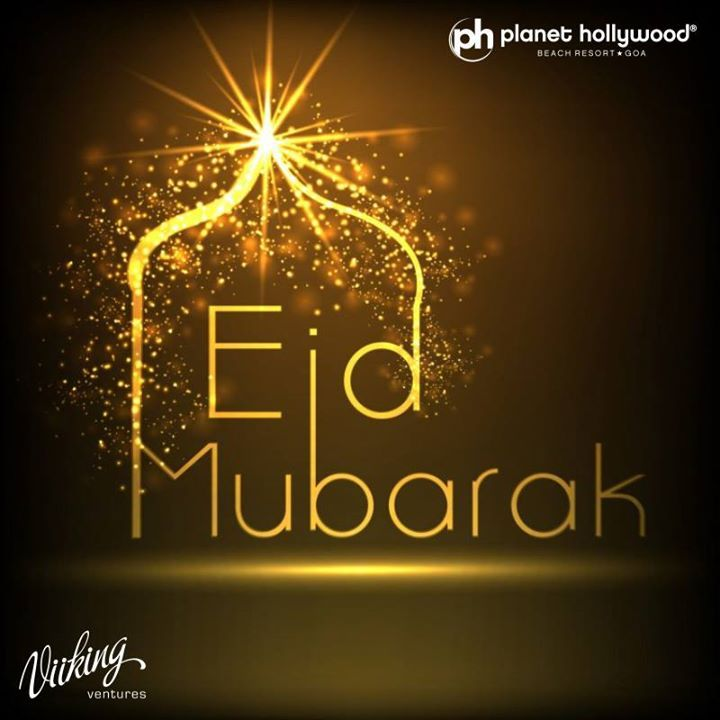 Every day in which you do not disobey God, perform your duties honestly, help the needy & overpower your bad habits - is a day of Eid. - Sachiin j joshi  Planet Hollywood #BeachResort #Goa wishes all #EidMubarak.