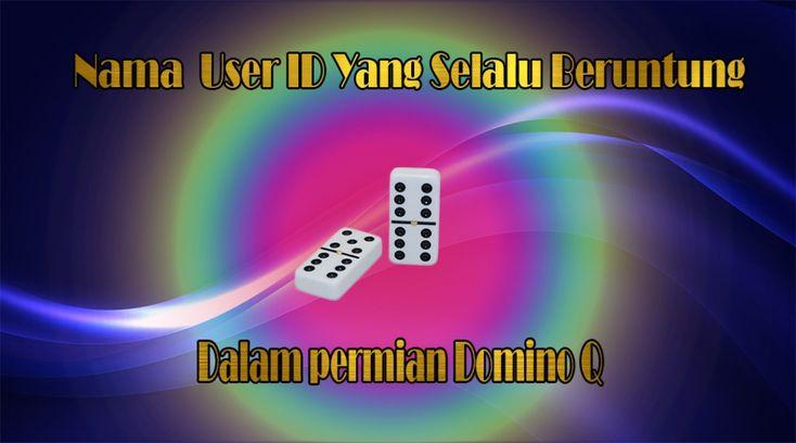 Nama User ID Domio Q Ternama Dan Selalu Mendapat Jackpot, yang paling terpenting yang harus anda miliki adalah keberuntungan dalam permainan