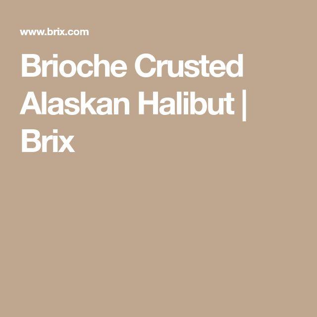 Brioche Crusted Alaskan Halibut   Brix