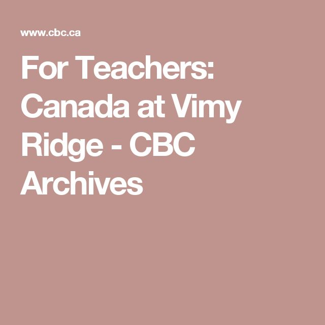 For Teachers: Canada at Vimy Ridge - CBC Archives