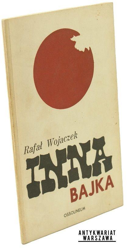 Rafał Wojaczek Inna bajka Projekt okładki, K. Szela-Jasiński Wrocław 1970, Ossolineum First edition