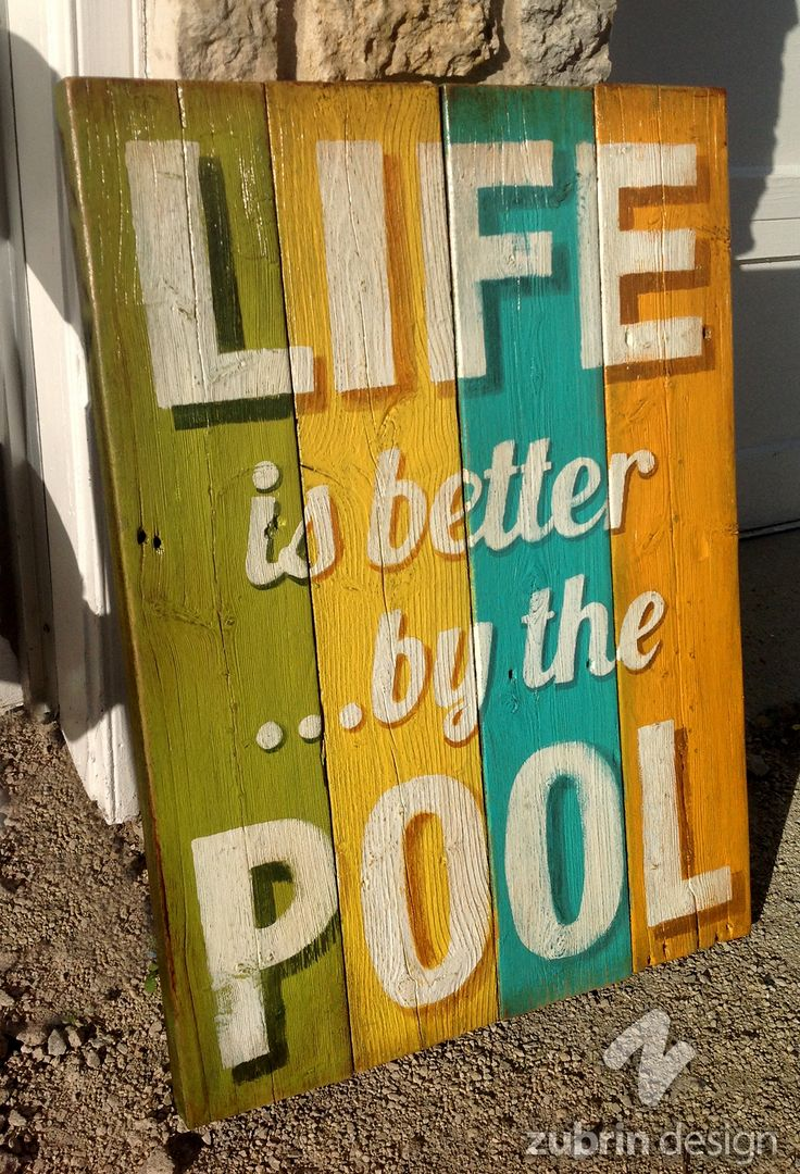 "Hand made sign. ""Life is better by the pool"". Rustic, distressed, recycled wood. Zubrin Design."