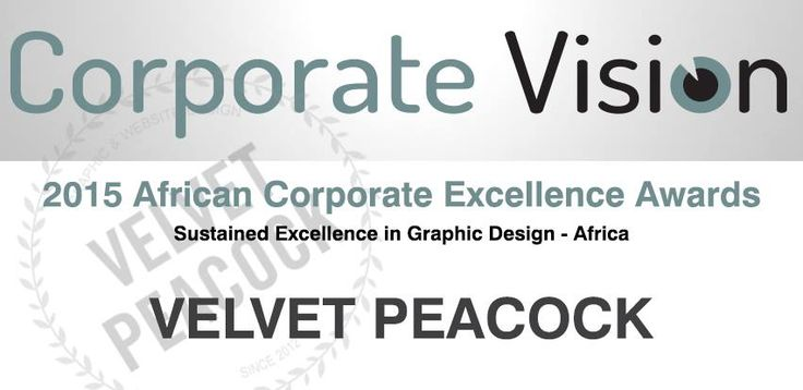 Corporate Vision - 2015 African Corporate Excellence Award ***Sustained Excellence in #Graphic Design***  #VelvetPeacock #design