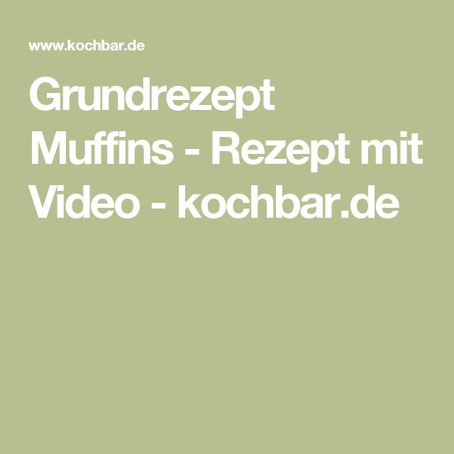 Grundrezept Muffins - Rezept mit Video - kochbar.de