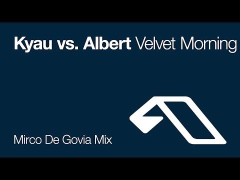 Kyau vs. Albert - Velvet Morning (Mirco De Govia Mix) - YouTube