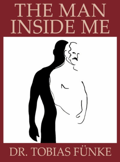 """The Man Inside Me"" by Tobias Fünke. For the ease of the reader, he changed all gender-related pronouns - ""he,"" ""she"" - to the masculine ""he."""