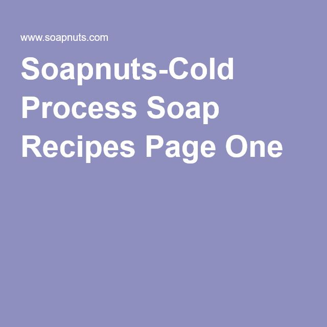 Soapnuts-Cold Process Soap Recipes Page One