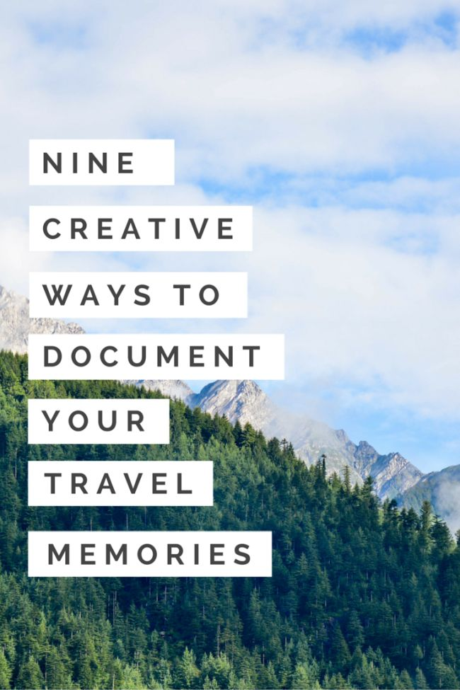 http://amoderngirlstravels.com/2016/01/07/nine-creative-ways-document-travel-memories/