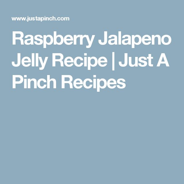 Raspberry Jalapeno Jelly Recipe | Just A Pinch Recipes