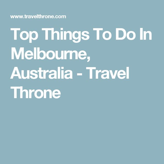 Top Things To Do In Melbourne, Australia - Travel Throne