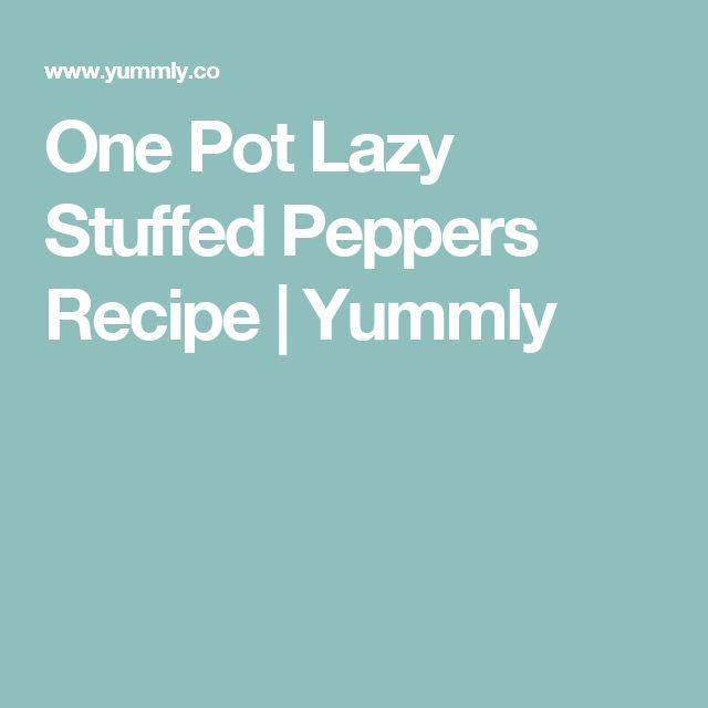 One Pot Lazy Stuffed Peppers Recipe | Yummly