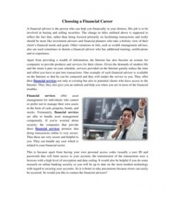 A financial advisor is the person who can help you financially in your distress. His job is to be involved in buying and selling securities. The change in titles outlined above is supposed to reflect the fact that, rather than being focused primarily on facilitating transactions and really should be more like investment advisers and financial planners who take a holistic view of their client's