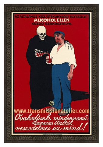"Alkohol Ellen Turn of the 19th Century Hungarian Public Hygiene Poster Reproduced as a limited edition, produced exclusively by Transmission Atelier.;  24"" x 36"". $550 Hungarian Poster against drinking. ""I don't think it worked.""  Collected by: http://www.pinterest.com/bookpublicist/ #Magyar #Hungarian #plakat #poszter #alcohol #marketing #vintage"