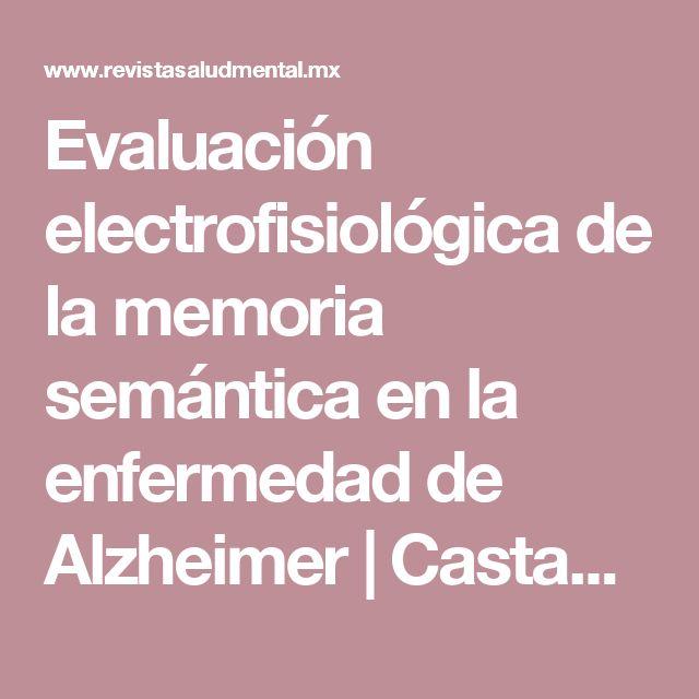 Evaluación electrofisiológica de la memoria semántica en la enfermedad de Alzheimer   Castañeda   Salud Mental