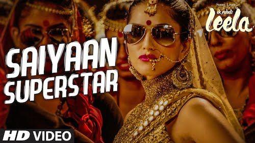 Saiyaan Superstar Ek Paheli Leela Video Song Download Sunny Leone