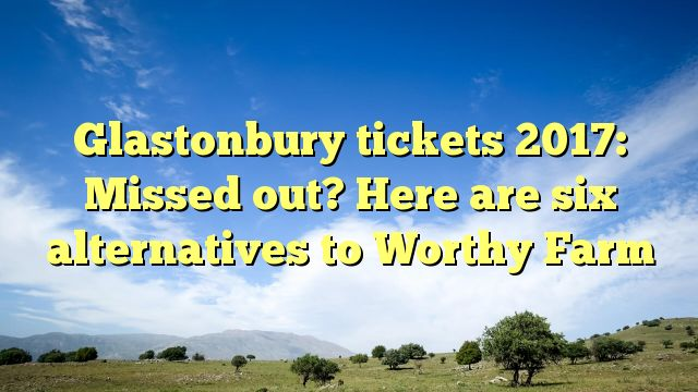 Glastonbury tickets 2017: Missed out? Here are six alternatives to Worthy Farm - https://twitter.com/pdoors/status/792876184325402625