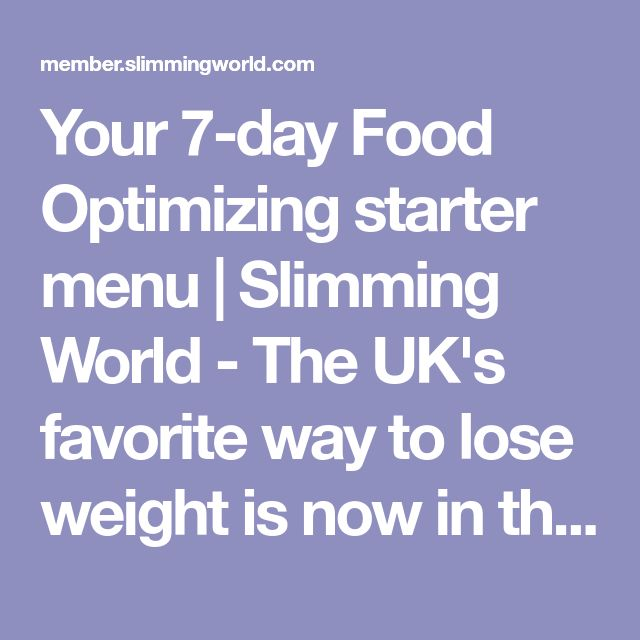 Your 7-day Food Optimizing starter menu | Slimming World - The UK's favorite way to lose weight is now in the USA.