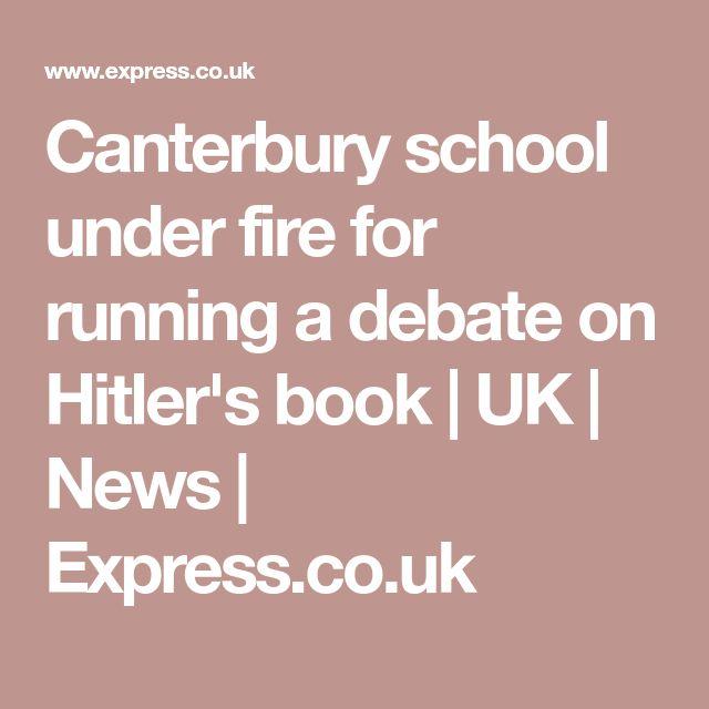 Canterbury school under fire for running a debate on Hitler's book   UK   News   Express.co.uk