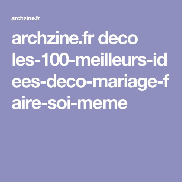 archzine.fr deco les-100-meilleurs-idees-deco-mariage-faire-soi-meme