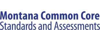 Montana Common Core Standards and Assessment