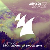 Justin Oh - Start Again (Tom Swoon Edit) [OUT NOW] by Armada Music on SoundCloud