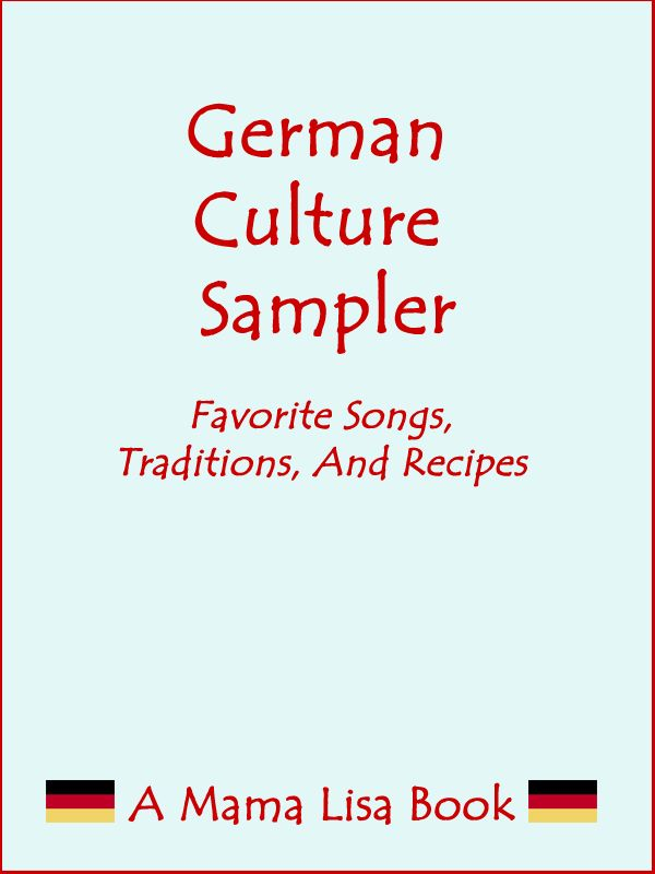 German Cultural Sampler - You'll find holiday traditions like The St. Martin Laterne Fest, favorite lullabies like Schlaf, Kindlein, schlaf (Sleep, Little Child, Sleep) and a fun recipe, Pebernodder Cookies - PDF Book for 99 cents.