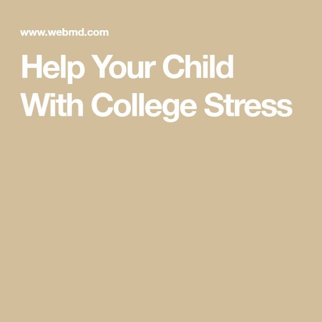 Help Your Child With College Stress